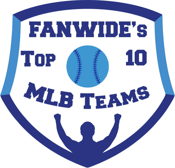 FanWide's Top 10 MLB Teams